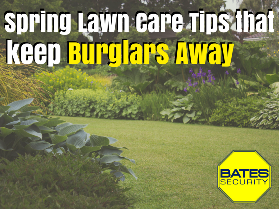 Spring Lawn Care Tips That Keep Burglars Away Bates Security